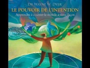 wayne dyer loi intention